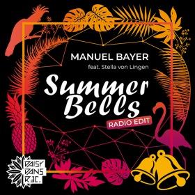 MANUEL BAYER FEAT. STELLA VON LINGEN - SUMMER BELLS
